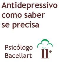 Antidepressivo como saber se precisa - Bacellart Psicólogo USP