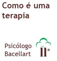 Como é uma terapia com Psicólogo  - Bacellart USP