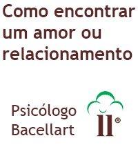 Como encontrar um amor ou relacionamento Saudável Bacellart Psicólogo