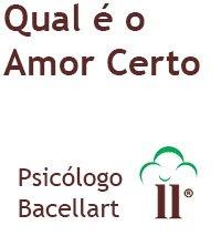 Qual é o Amor Certo - Bacellart Psicólogo USP - Terapia
