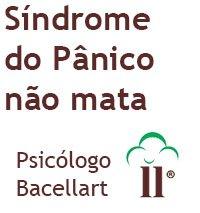 Síndrome do Pânico não mata - Bacellart Psicólogo USP