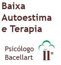 Baixa Autoestima e Terapia - Bacellart Psicólogo USP