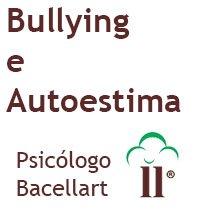 Bullying e Autoestima - Bacellart Psicólogo USP Terapia