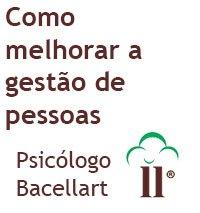 Como melhorar a gestão de pessoas - Bacellart Psicólogo USP Coach