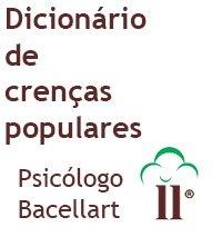 Dicionário de crenças populares - Bacellart Psicólogo USP