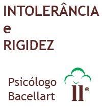 Intolerância e Rigidez - Bacellart Psicólogo USP