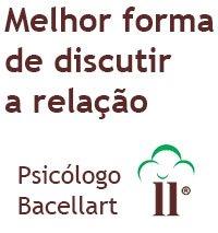 OK Por quê Discutir a Relação e como? - Bacellart Psicólogo 'U.S.P.'