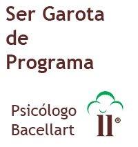 Como é Ser Sou GP Garota Faço Programa Bacellart Psicólogo Online