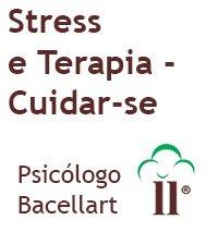 Stress e Terapia - Como Melhorar - Bacellart Psicólogo USP