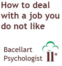 How to deal with a job you do not like - Bacellart Psychologist