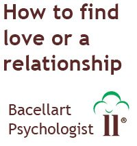 How to find love or a relationship - Bacellart Psychologist NY