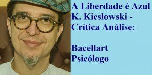 A Liberdade é Azul Kieslowski Crítica Análise psicólogo