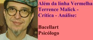 Além da linha Vermelha Malick - Crítica - Análise: psicólogo