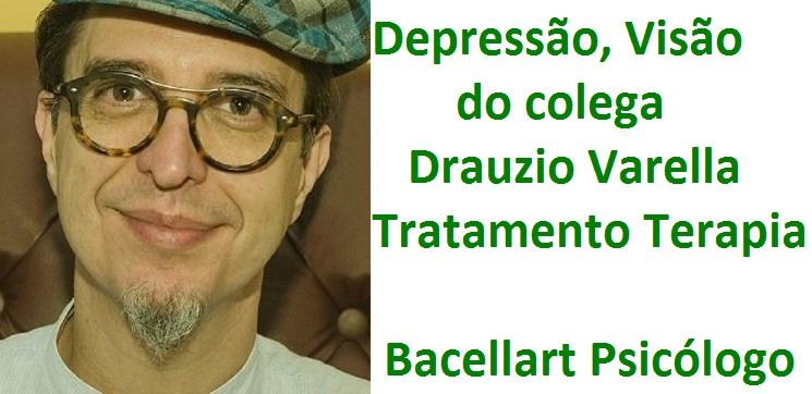 Depressão Drauzio Varella Colega Tratamento Psicólogo Online - Bacellart