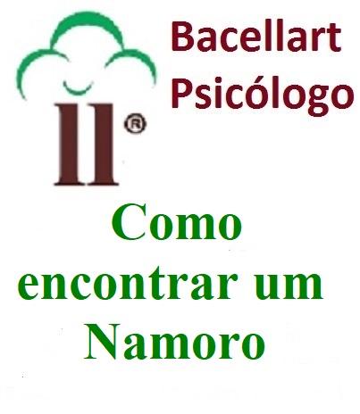Como encontrar um Namoro Dicas Amor - Bacellart Psicólogo USP