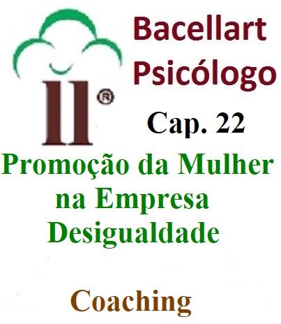 Promoção da Mulher Empresa Desigualdade Jornada Bacellart Psicólogo 22