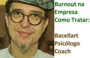 Burnout na Empresa Como Tratar Tratamento - Trabalho - workaholic psicólogo coach síndrome