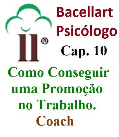 Como Conseguir uma Promoção no Trabalho Empresa Bacellart Psicólogo 10