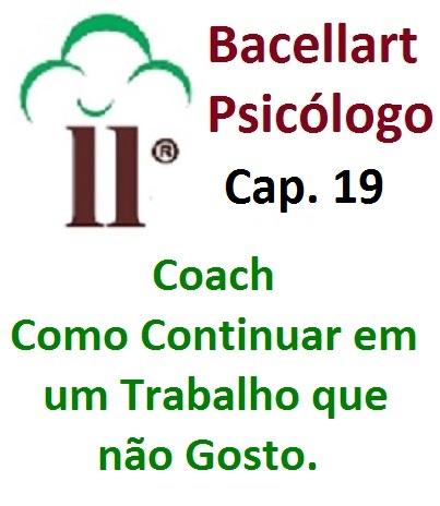 Como Continuar em um Trabalho que não Gosto - Bacellart Psicólogo 19