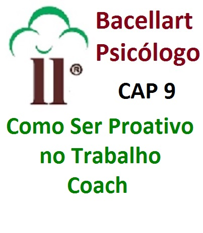 Como Ter Iniciativa Ser Proativo no Trabalho Empresa Bacellart Psicólogo 9