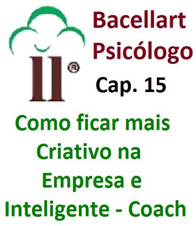 Como ficar mais Criativo na Empresa e Inteligente - Bacellart Psicólogo 15