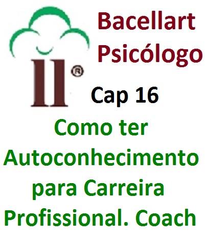 Como ter Autoconhecimento para Carreira Profissional Bacellart Psicólogo 16