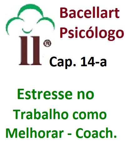 Estresse no Trabalho Como Melhorar Ansiedade - Bacellart Psicólogo 14A