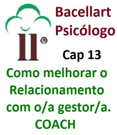 Como melhorar o Relacionamento com o Gestor Líder - Bacellart Psicólogo 13