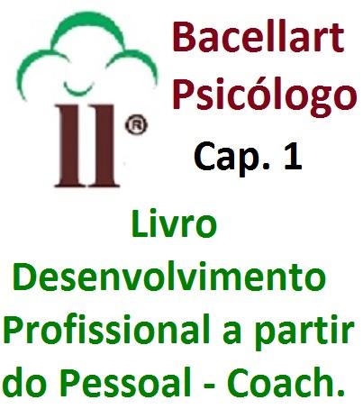 Livro Desenvolvimento Profissional Pessoal - Bacellart Psicólogo Coach 1