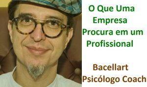 Qual Perfil Psicológico para Empresa Comportamental Bacellart Psicólogo usp coaching