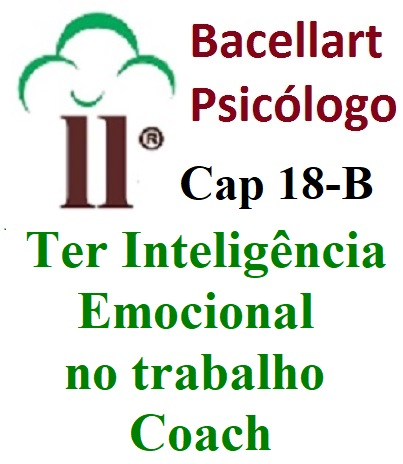 Ser Inteligente Emocional na Empresa e na Vida - Bacellart Psicólogo 18B