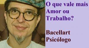 O que vale mais Amor ou Trabalho? psicologo coach tcc