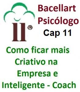 Como ficar mais Criativo na Empresa e Inteligente - Bacellart Psicólogo 11