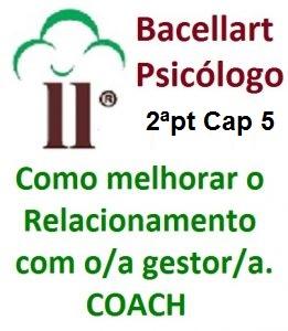 Como melhorar o Relacionamento com o Gestor Líder - Bacellart Psicólogo 2-5